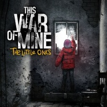 This War of Mine. The Little Ones