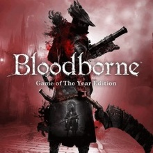 Bloodborne: Game of the Year Edition