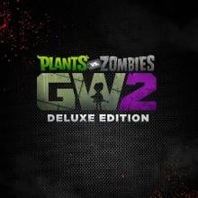 Plants vs. Zombies Garden Warfare 2: Deluxe Edition