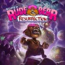 Super Rude Bear Resurrection