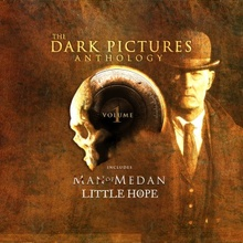 The Dark Pictures: Little Hope and Man of Medan