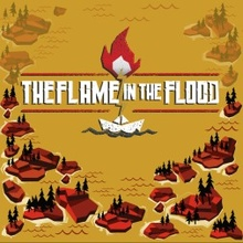 The Flame in the Flood: Complete Edition